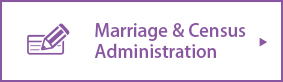 Marriage & Census Administration